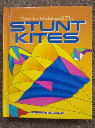 Image for How to Make and Fly Stunt Kites