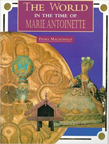 Image for The World in the Time of Marie Antoinette (The World in the Time of Series)