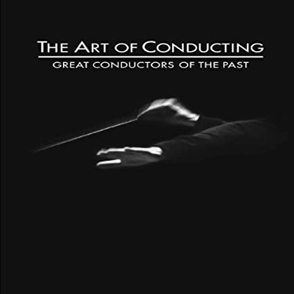 Image for The Art of Conducting - Great Conductors of the Past