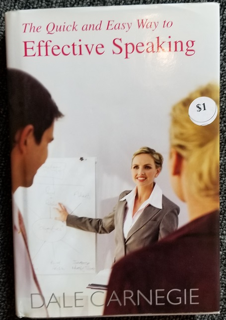 Image for The Quick and Easy Way to Effective Speaking (A Revision by Dorothy Carnegie of 'Public Speaking and Influencing Men in Business' by Dale Carnegie)