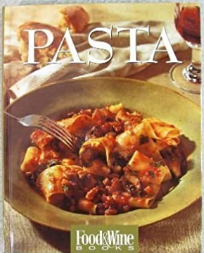 Image for Pasta: Italian, Asian, American...and More : Food & Wine Books