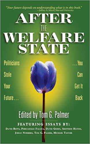 Image for After the Welfare State: Politicians Stole Your Future, You Can Get It Back