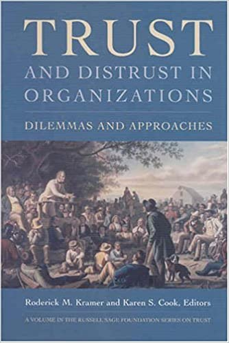 Image for Trust and Distrust In Organizations: Dilemmas and Approaches (The Russell Sage Foundation Series on Trust, V. 7)