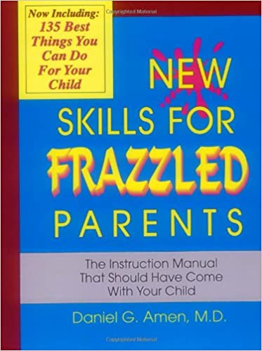 Image for New Skills for Frazzled Parents: The Instruction Manual That Should Have Come With Your Child
