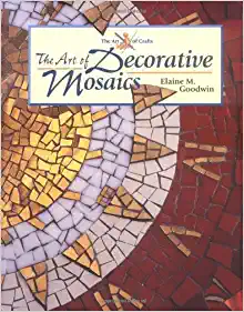 Image for The Art of Decorative Mosaics (The Art of Crafts)