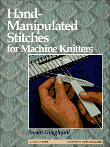 Image for Hand-Manipulated Stitches for Machine Knitters