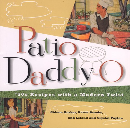 Image for Patio Daddy-O: '50S Recipes With a Modern Twist