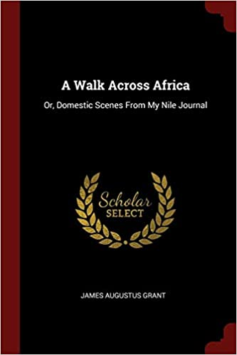 Image for A Walk Across Africa or Domestic Scenes from my Nile Journal